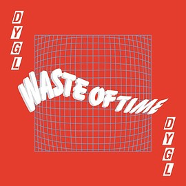 DYGL - Waste Of Time / Sightless