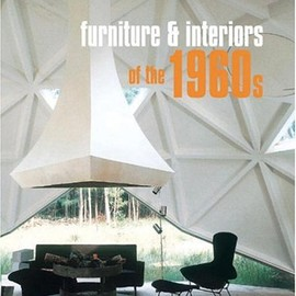 Anne Bony  - Furniture and Interiors of the 1960s