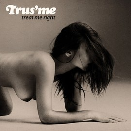 TRUS'ME - Treat Me Right