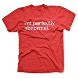 i'm perfectly abnormal. yes,i am!!