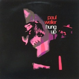 "Paul Weller - HUNG UP (12"")"