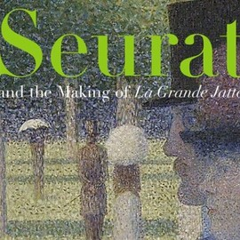 Seurat and the Making of LA Grande Jatte