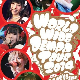 でんぱ組.inc - WORLD WIDE DEMPA TOUR 2014 [DVD]
