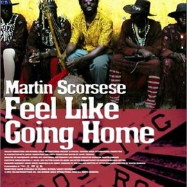 Martin Scorsese - Feel Like Going Home/フィール・ライク・ゴーイング・ホーム