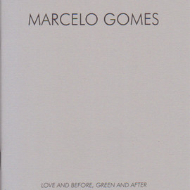 Marcero Gomes - Love and Before, Green and After