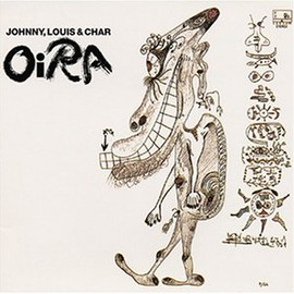 JOHNNY,LOUIS&CHAR - OiRA