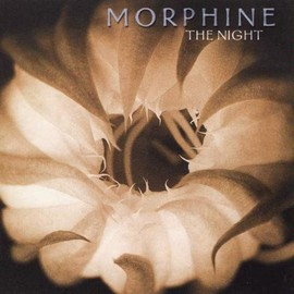 Morphine - The Night/Morphine