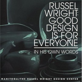 Russel Wright Design Center - Russel Wright: Good Design Is For Everyone