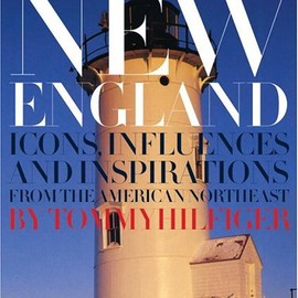 TOMMY HILFIGER - New England: Icons, Influences, and Inspirations from the American Northeast