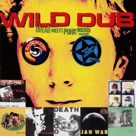 V.A. - Wild Dub-Dread Meets Punk Rocker