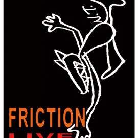 FRICTION - FRICTION LIVE 2006 - 2007: OFFICIAL BOOTLEG DVD