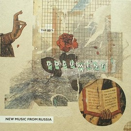 Various - Document - New Music From Russia - The 80's