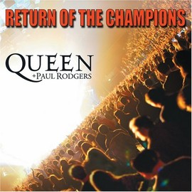 Queen, Paul Rodgers - Return of the Champions