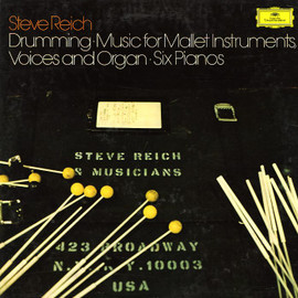 Steve Reich - Drumming / Music For Mallet Instruments / Voice And Organ / Six Pianos
