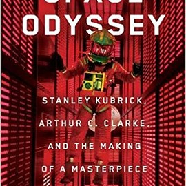 Michael Benson - Space Odyssey: Stanley Kubrick, Arthur C. Clarke, and the Making of a Masterpiece