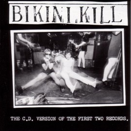 Bikini Kill - The C.D. Version of the First Two Records