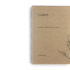 Charlie Hailey - Camps: A Guide to 21st-Century Space