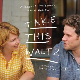 Sarah Polley - TAKE THIS WALTZ