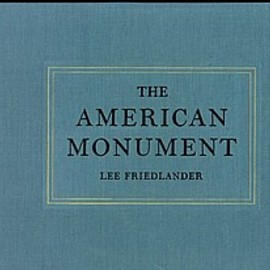 Lee Friedlander - The American Monument, Limited 2000 copies