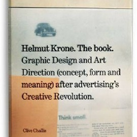 Clive Challis - Helmut Krone. The Book: Graphic Design and Art Direction (Concept, Form and Meaning) After Advertising's Creative Revolution