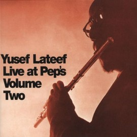 Yusef Lateef - Live at Pep's Volume Two