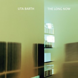 Uta Barth - Uta Barth: The Long Now
