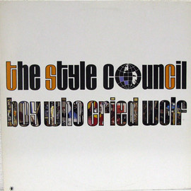 THE STYLE COUNCIL - boy who cried wolf