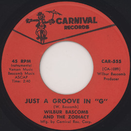 WILBUR BASCOMB AND THE ZODIACT - JUST A GROOVE IN G