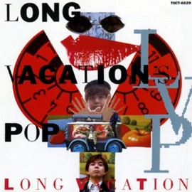 LONG VACATION'S POP