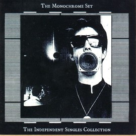 The Monochrome Set - The Independent Single Collection
