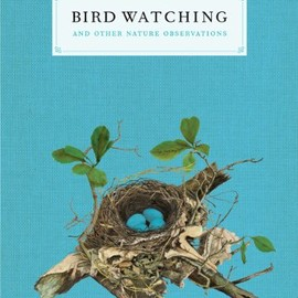 Joy M. Kiser - Bird Watching and Other Nature Observations: A Journal