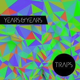 Years & Years - Traps EP
