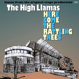 High Llamas - Here Come the Rattling Trees
