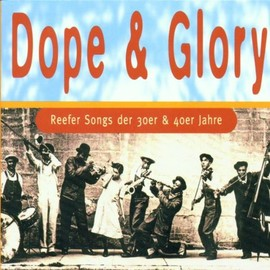 Various Artists - Dope & Glory: Reefer Songs...