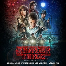 Kyle Dixon, Michael Stein - Stranger Things: A Netflix Original Series Soundtrack Volume Two