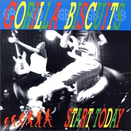 Gorilla Biscuits - Start today