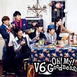 V6 - Oh! My! Goodness! (初回限定盤A)