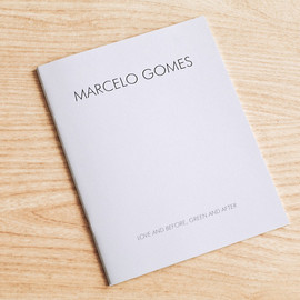 Marcelo Gomes - Marcelo Gomes   Love and Before, Green and After