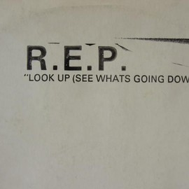 R.E.P. - Look Up (See Whats Going Down)