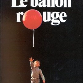 Albert Lamorisse - Le Ballon Rouge: (The Red Balloon)