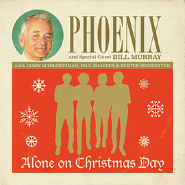 PHOENIX - Phoenix and special guest Bill Murray / Alone On Christmas Day