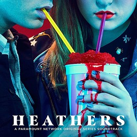 Various Artists - Heathers: A Paramount Network Original Series Soundtack