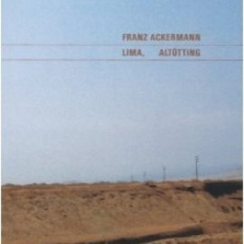 Franz Ackermann - Lima, Altotting
