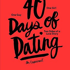 Jessica Walsh, Timothy Goodman - 40 Days Of Dating: An Experiment