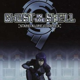 Kenji Kamiyama - Ghost In The Shell: Stand Alone Complex - The Complete Collection