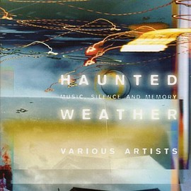 Various Artists - Haunted Weather by David Toop