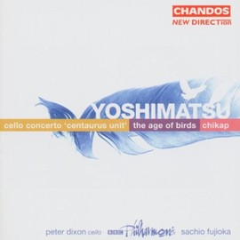 Takashi Yoshimatsu - Cello Concerto / Age of Birds / Chikap