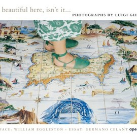 Luigi Ghirri - It's Beautiful Here, Isn't It...