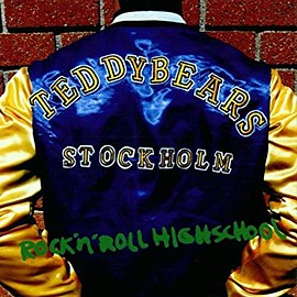 Teddybears STHLM - Rock N Roll Highschool