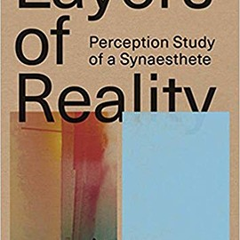 Anna Püschel - Layers of Reality: Perception Study of a Synaesthete